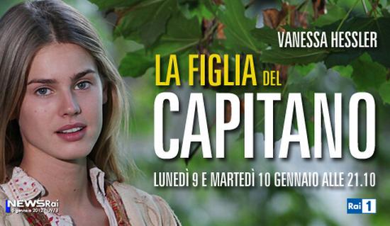 """Fiction italiane: """"La figlia del capitano"""": Trama e fotogallery"""