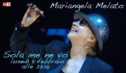 """""""Sola me ne vo"""", l'omaggio di Rai due a Mariangela Melato"""