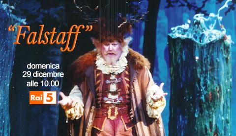 Falstaff, su Rai 5 prosegue il ciclo dedicato all'opera di Giuseppe Verdi