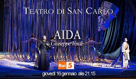 Aida di Giuseppe Verdi, dal Teatro San Carlo di Napoli su Rai 5