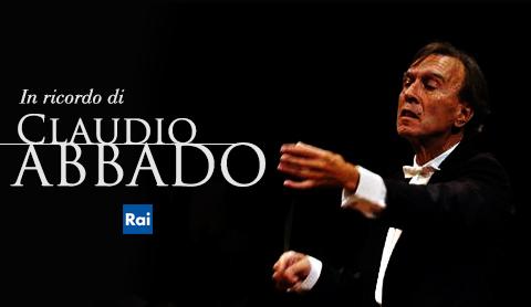 La Rai in ricordo del maestro Claudio Abbado: ecco tutti gli eventi