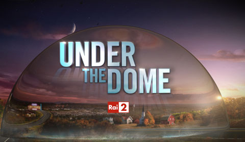 Under the dome, la seconda stagione in esclusiva su Rai due