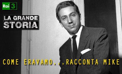 """""""La grande storia-Come eravamo"""": il racconto di Mike Bongiorno"""