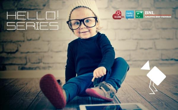 """""""Hello! Series"""", il contest web promosso da BNL Gruppo BNP Paribas che premia le migliori web series"""