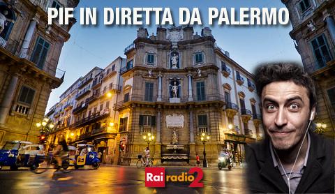 Pif su Rai Radio 2 in diretta da Palermo