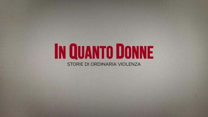 """""""In quanto donne – Storie di ordinaria violenza"""", su Real time il docu-reality di storie vere"""