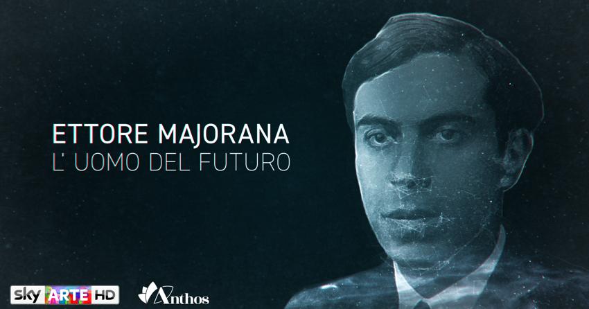 Ettore Majorana - L'uomo del futuro Sky Arte