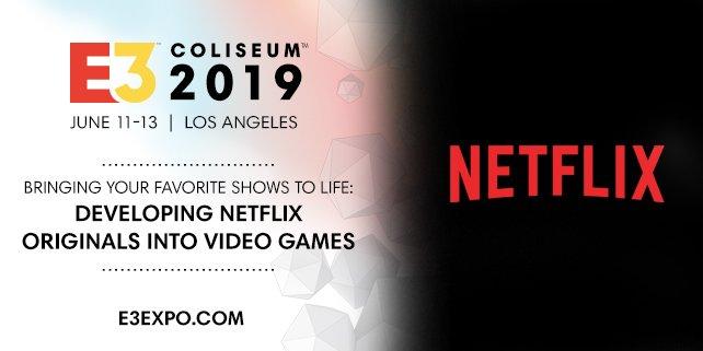 Netflix all'E3 2019, cosa aspettarsi dalla conferenza?