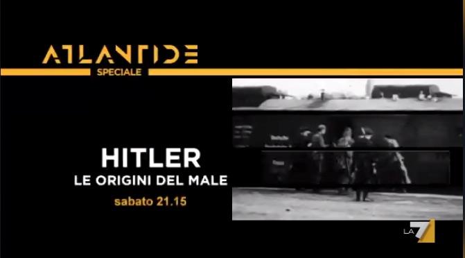 Atlantide Hitler su La7