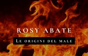 Rosy Abate - Le origini del male