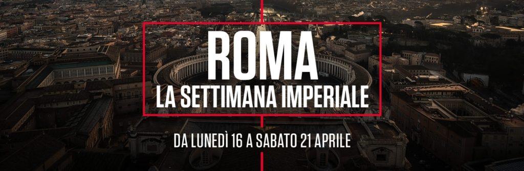 ROMA- LA SETTIMANA IMPERIALE History channel