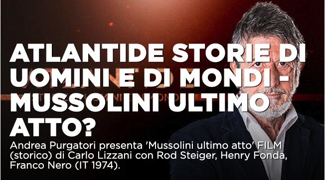 """""""Mussolini ultimo atto"""", Speciale Atlantide su La7"""