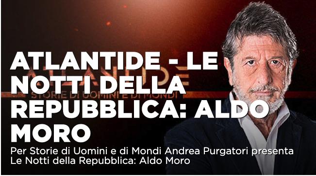 """""""Le notti della Repubblica"""", Speciale Atlantide sul sequestro Aldo Moro"""