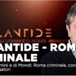 Roma Criminale Speciale Atlantide La7