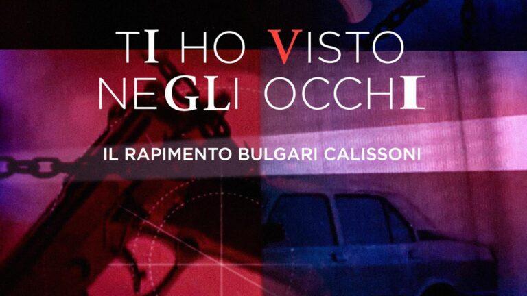 """""""Ti ho visto negli occhi"""", il rapimento Bulgari in un documentario su Rai Play"""