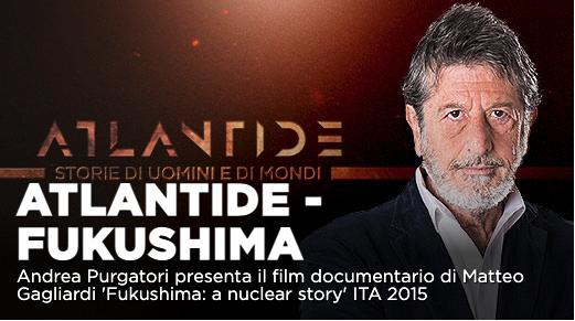 Atlantide – Un pianeta da vaccinare: a seguire Fukushima A nuclear story su La7