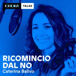Ricomincio dal NO, Caterina Balivo torna ma solo in podcast