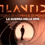 La guerra delle spie Atlantide La7