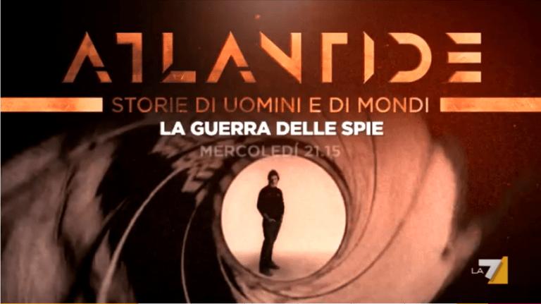 La guerra delle spie Speciale Atlantide con Andrea Purgatori su La7