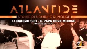 """""""Il Papa deve morire"""", Atlantide su La7 con Andrea Purgatori"""
